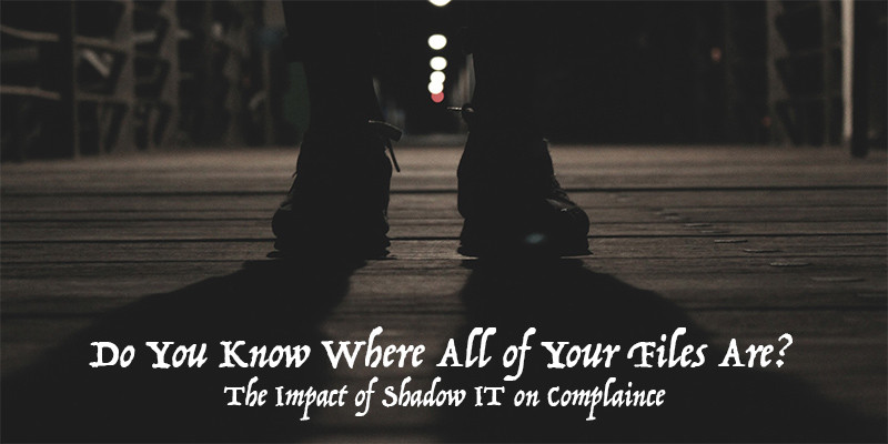 unauthorized file sharing shadow it compliance