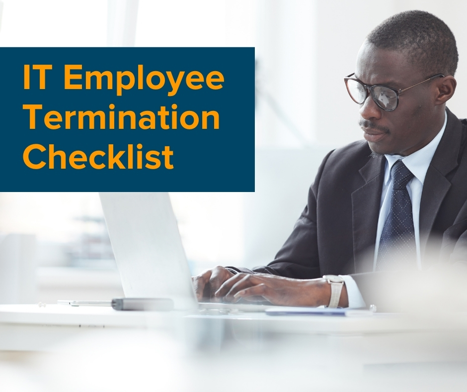 How to Create an IT Employee Termination Checklist